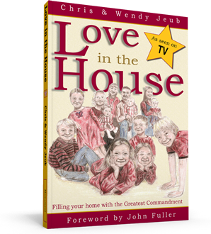 Love in the House: Filling Your Home With the Greatest Commandment
